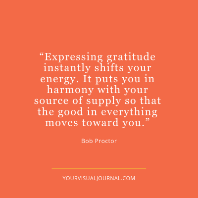 """Expressing gratitude instantly shifts your energy. It puts you in harmony with your source of supply so that the good in everything moves toward you."" @BobProctor"