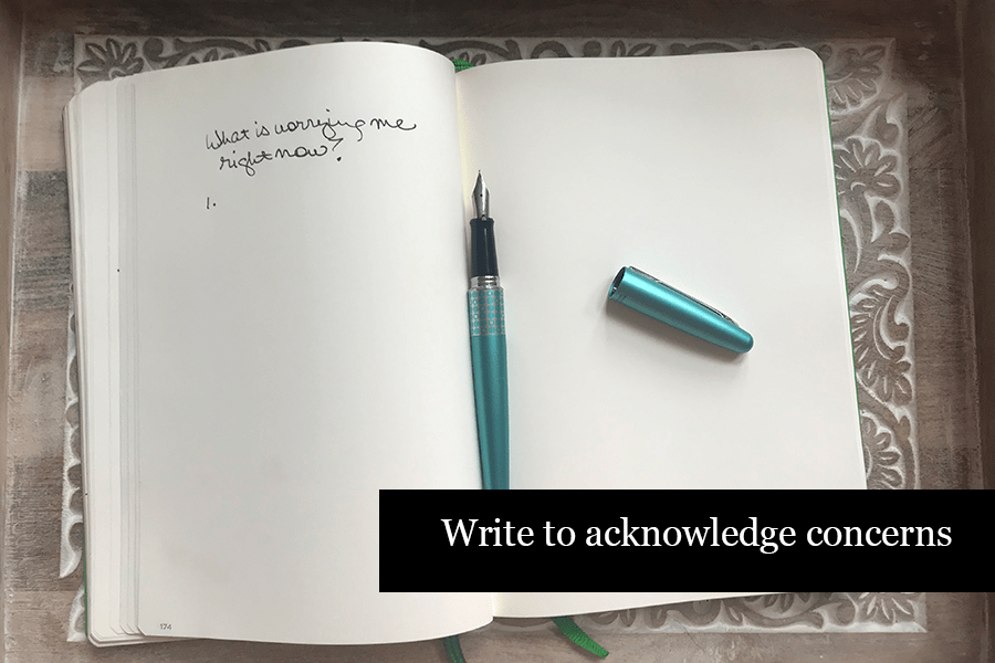 How to Journal - Write to Acknowledge Your Concerns