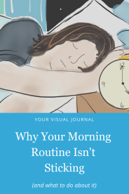 The whole reason you started to tackle a morning routine in the first place is because you're the type of person who cares about who you become. Here's Why Your Morning Routine Isn't Sticking