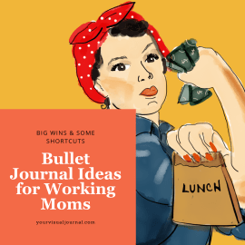 Bullet journal ideas for working moms. Adaptable strategies and some great shortcuts.