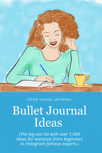 Bullet Journal Ideas (The big-ass list with over 1,000 ideas for everyone from beginner to Instagram-famous expert.)