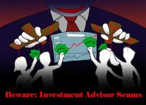 Beware: Investment Advisor Scams