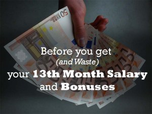 Before you get (and Waste) your 13th Month Salary and Christmas Bonuses