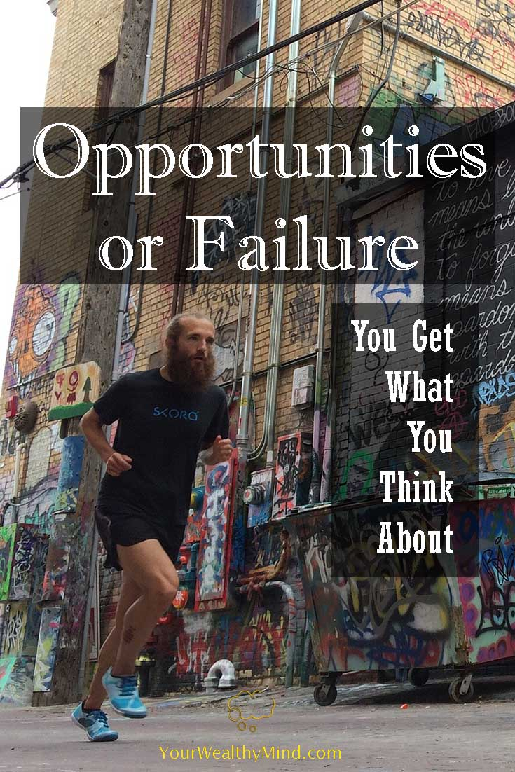 opportunities or failure you get what you think about yourwealthymind your wealthy mind pixabay pinterest
