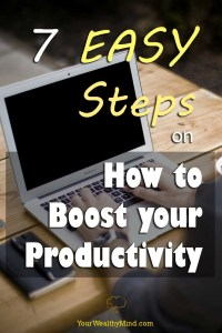 7 easy steps how to boost your productivity pixabay yourwealthymind wealthy mind pinterest