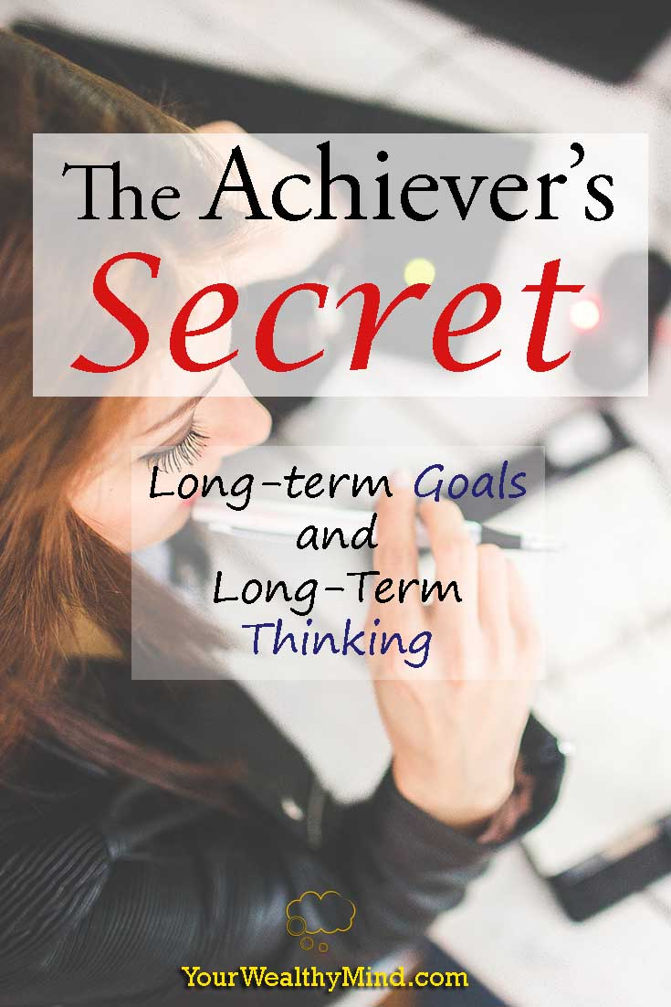 the achiever's secret long term goals thinking pixabay yourwealthymind your wealthy mind
