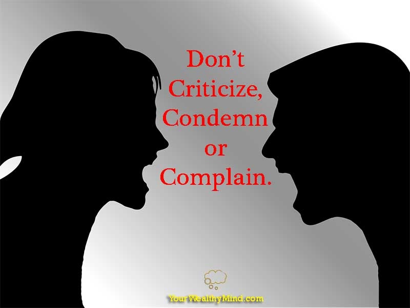 A lesson from Dale Carnegie's How to Win Friends and Influence People: Don't criticize, condemn, or complain.