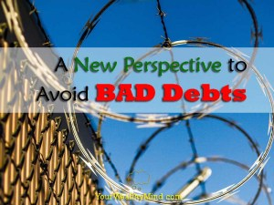 new perspective to avoid bad debts yourwealthymind your wealthy mind