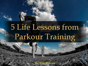 5 Life Lessons from Parkour Training - Your Wealthy Mind
