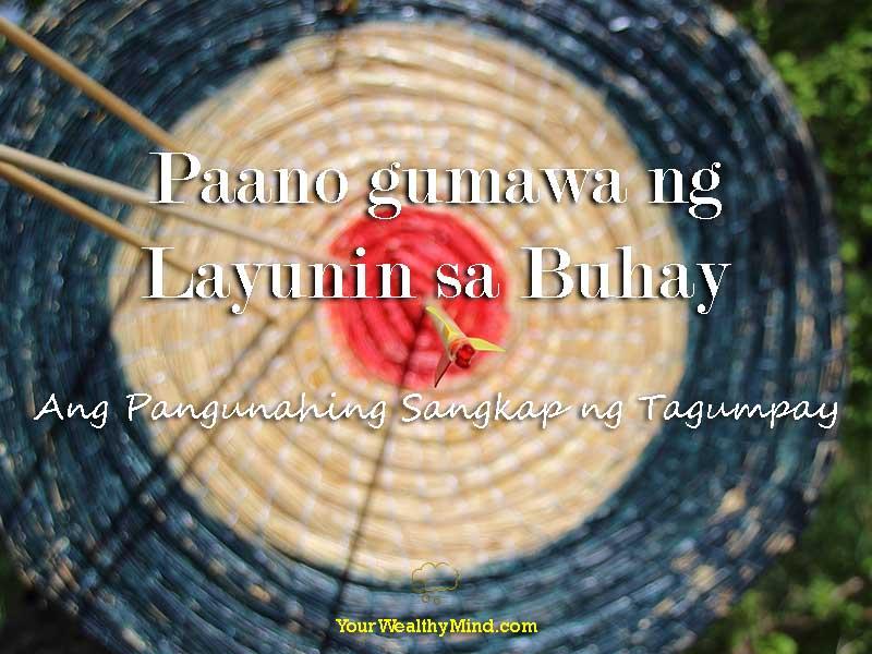Paano gumawa ng Layunin sa Buhay: Ang Pangunahing Sangkap ng Tagumpay