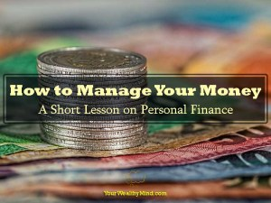 How to Manage Your Money: A Short Lesson on Personal Finance