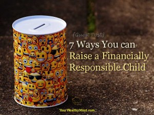 7 Ways You can Raise a Financially Responsible Child