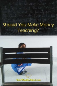 Should You Make Money Teaching - Your Wealthy Mind