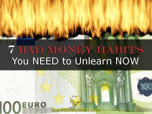 7 Bad Money Habits You NEED to Unlearn NOW