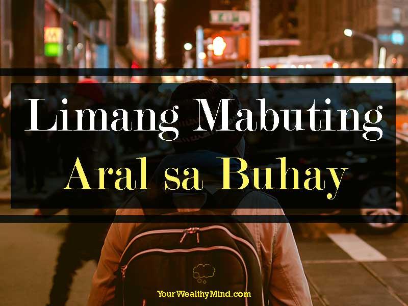 Limang Mabuting Aral sa Buhay - Your Wealthy Mind