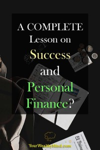 A COMPLETE Lesson on Success and Personal Finance - Your Wealthy Mind