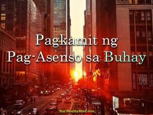 Pagkamit ng Pag asenso sa buhay - Your Wealthy Mind