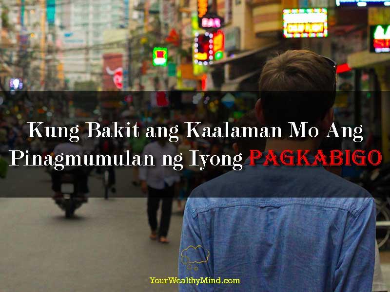 Kung Bakit ang Kaalaman Mo Ang Pinagmumulan ng Iyong Pagkabigo - Your Wealthy Mind