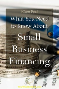 What You Need to Know About Small Business Financing