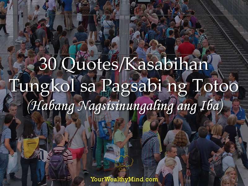 30 Quotes Kasabihan Tungkol sa Pagsabi ng Totoo Habang Nagsisinungaling ang Iba - Your Wealthy Mind