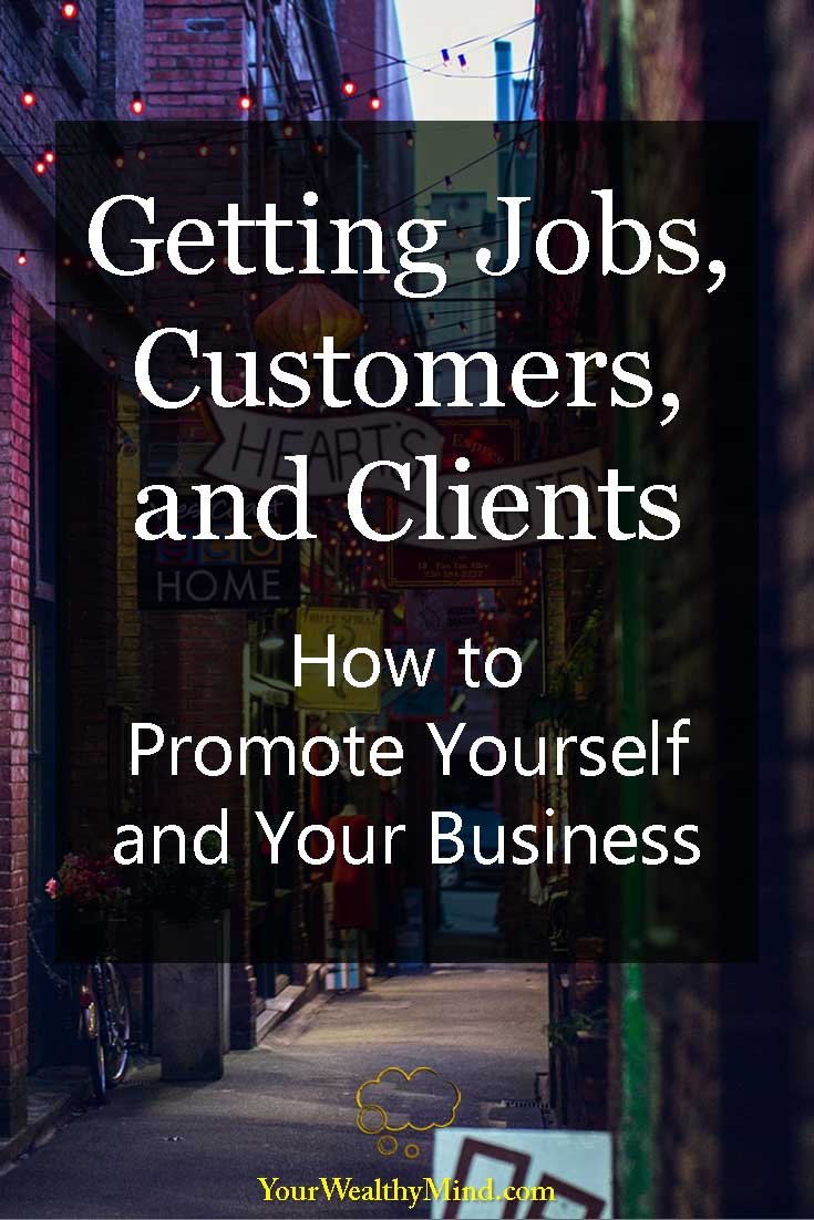 Getting Jobs Customers and Clients How to Promote Yourself and Your Business - Your Wealthy Mind