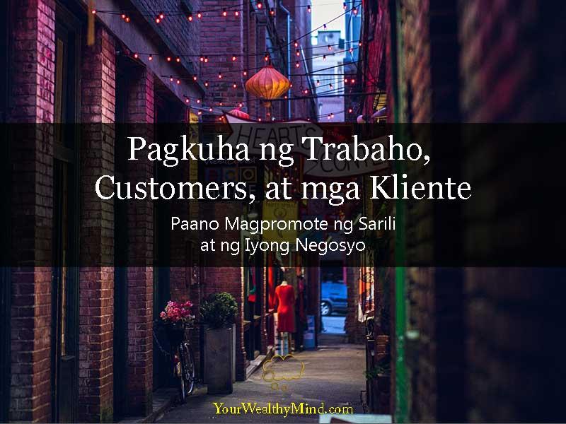 Pagkuha ng Trabaho Customers at mga Kliente Paano Magpromote ng Sarili at ng Iyong Negosyo - Your Wealthy Mind