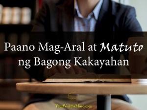 Paano Mag-Aral at Matuto ng Bagong Kakayahan - Your Wealthy Mind