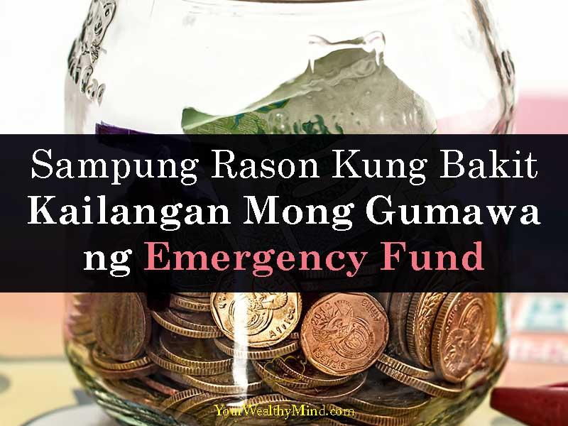 Sampung Rason Kung Bakit Kailangan Mong Gumawa ng Emergency Fund - Your Wealthy Mind