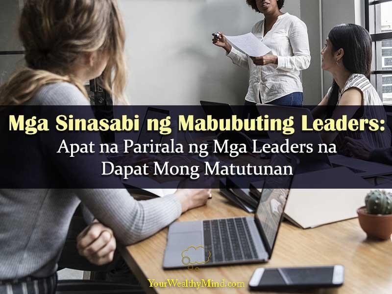 Mga Sinasabi ng Mabubuting Leaders Apat na Parirala ng Mga Leaders na Dapat Mong Matutunan Your Wealthy Mind