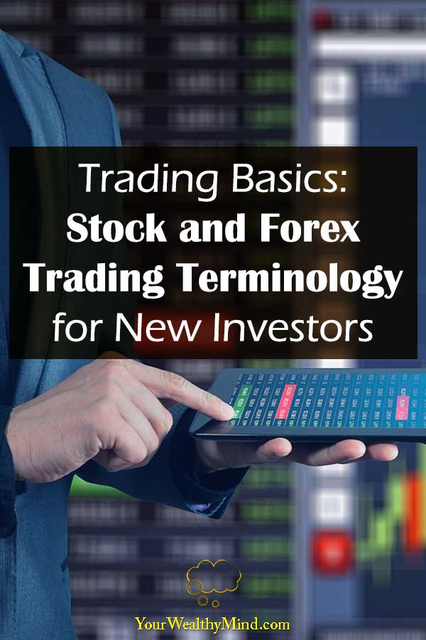 Trading Basics Stock and Forex Trading Terms for New Investors Your Wealthy Mind