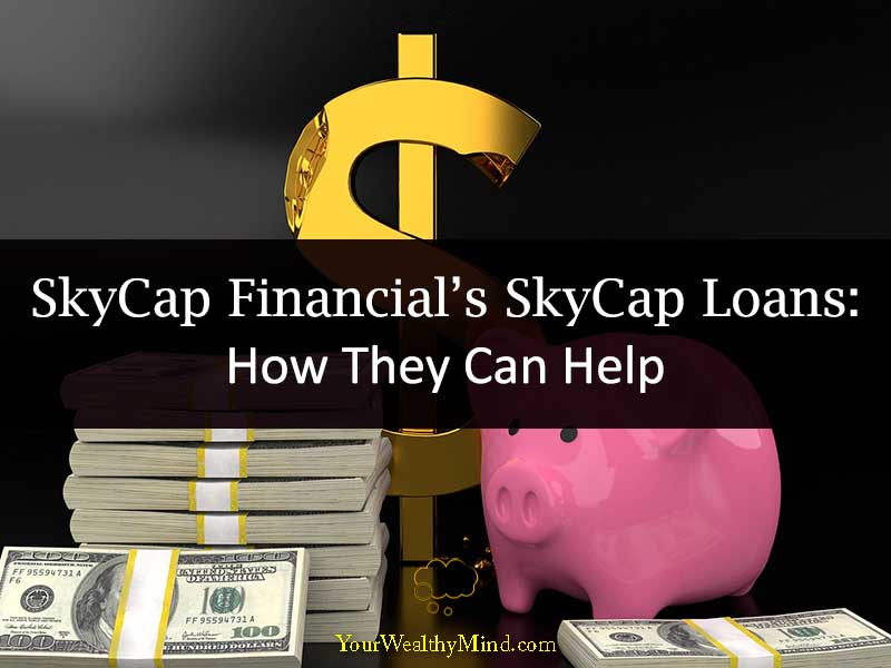 SkyCap Financials SkyCap Loans How They Can Help
