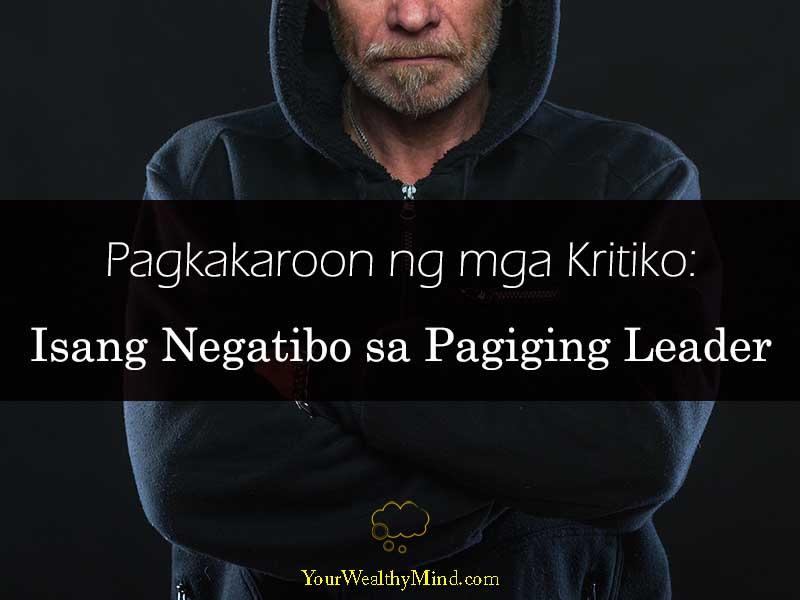 Pagkakaroon ng mga Kritiko Isang Negatibo sa Pagiging Leader Your Wealthy Mind