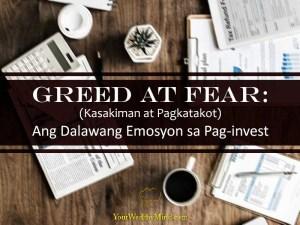 Greed at Fear Kasakiman at Pagkatakot Ang Dalawang Emosyon sa Pag Invest Your Wealthy Mind