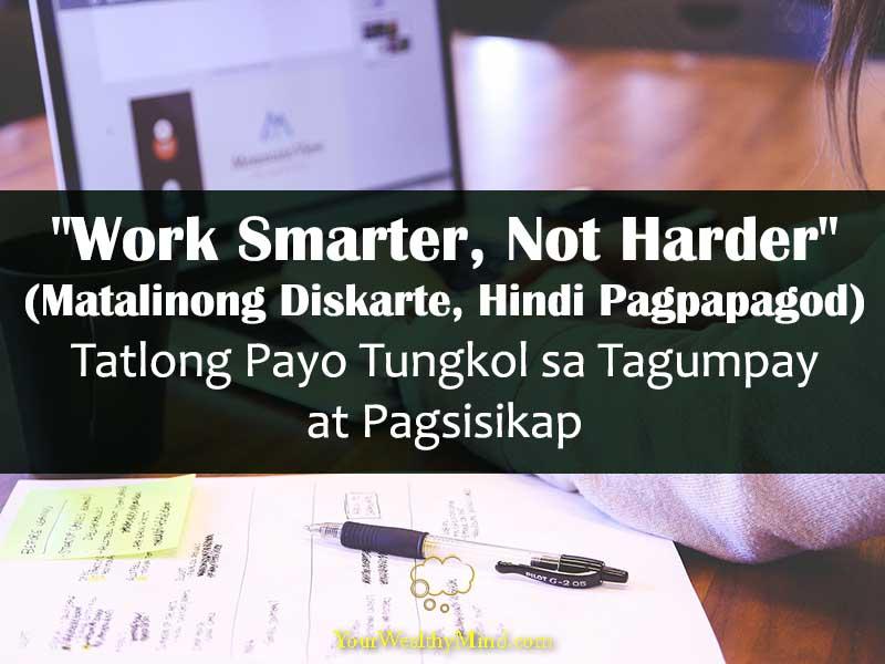 Work Smarter Not Harder Matalinong Diskarte Hindi Pagpapagod Tatlong Payo Tungkol sa Tagumpay at Pagsisikap your wealthy mind