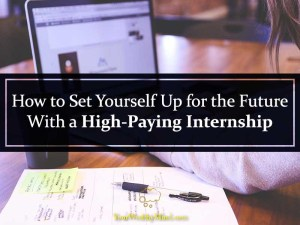 How to Set Yourself Up for the Future With a High-Paying Internship