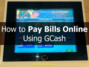 How to Pay Bills Online Using GCash your wealthy mind