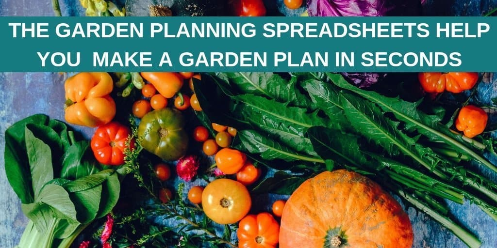 Try These Easy To Use Vegetable Garden Planning Spreadsheets