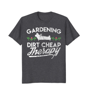 Gardening dirt cheap therapy t-shirt white text on heather grey shirt