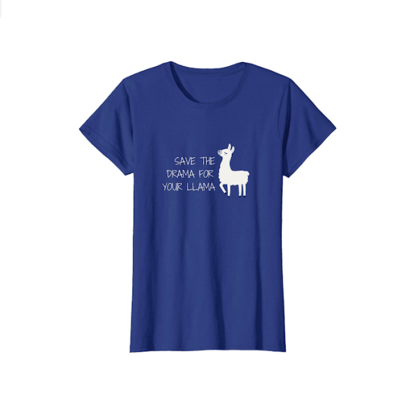 save the drama for your llama shirt women's cut