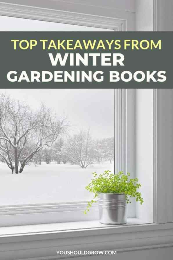 top takeaways from winter gardening books