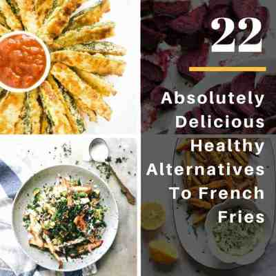 22 Absolutely Delicious Healthy Alternatives To French Fries