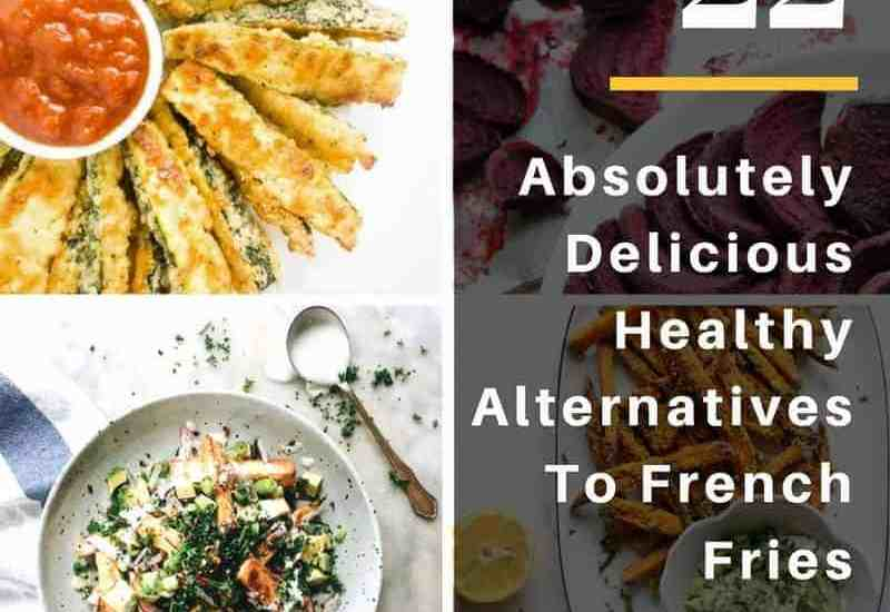 22 absolutely delicious healthy alternatives to french fries text overlaying veggie fries collage