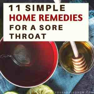 11 Simple Home Remedies for a Scratchy & Sore Throat