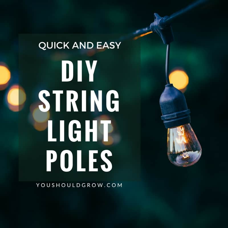 Quick and Easy DIY String Light Poles