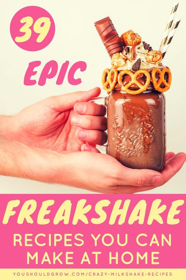 Hands holding chocolate and pretzels freak shake - A list of 39 crazy milkshake recipes