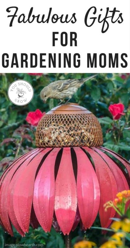 gift ideas for gardening moms - you should grow
