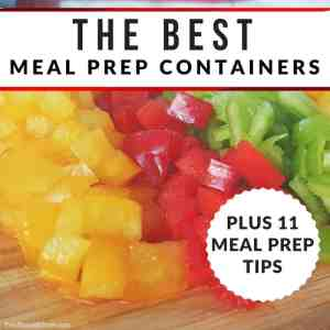 Best Meal Prep Containers + 11 Meal Prep Tips