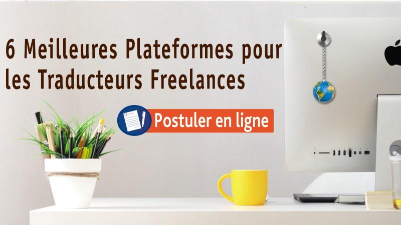 Les 6 Meilleures Plateformes des Traducteurs Web Freelances