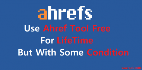 How To use Ahref Tool Free For Lifetime ? With Proof