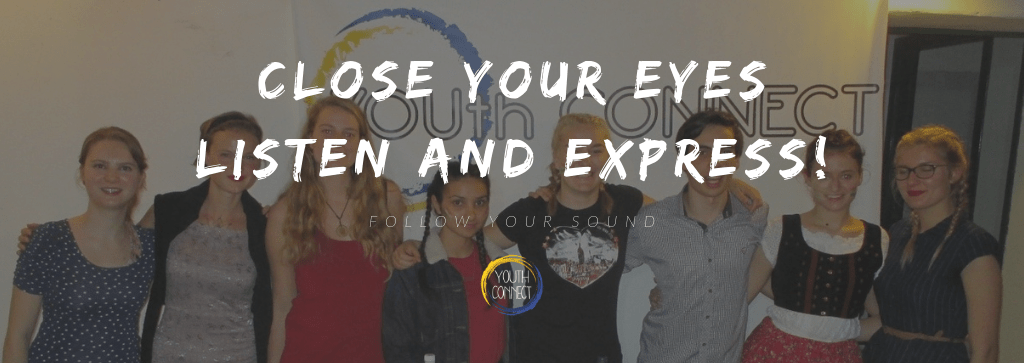 Close Your Eyes, Listen and Express!